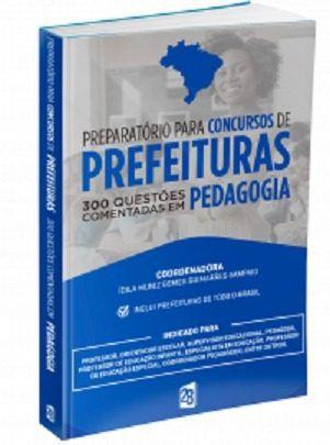 300 Questões Comentadas Pedagogia Preparatório Para Concursos