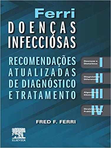 Ferri Doenças Infecciosas - Recomendações Atualizadas de Diagnóstico e Tratamento