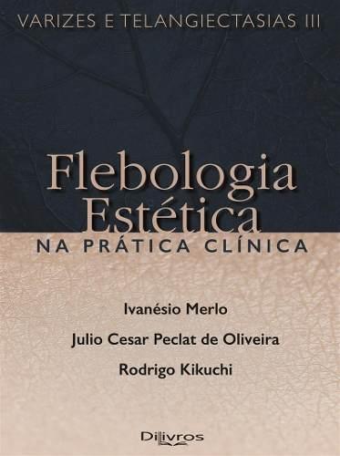 Flebologia Estética Na Prática Clínica