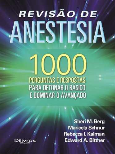 Livro Revisao De Anestesia 1000 Perguntas E Respostas, Berg