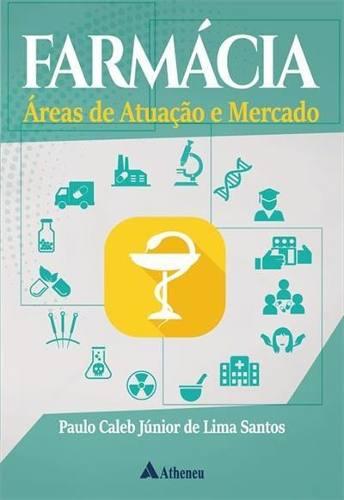 Livro Farmácia Áreas De Atuação E Mercado