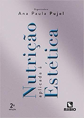 Nutrição Aplicada À Estética, Pujol, 2ª Ed. 2020