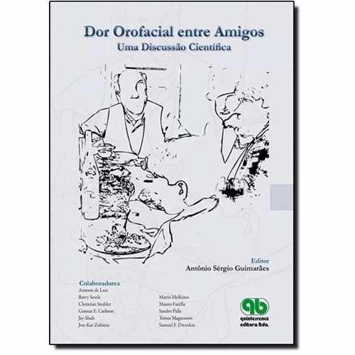 Livro Dor Orofacial Entre Amigos: Uma Discussão Cientifica