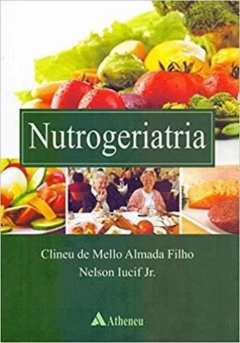 Nutrogeriatria 1ª Edição