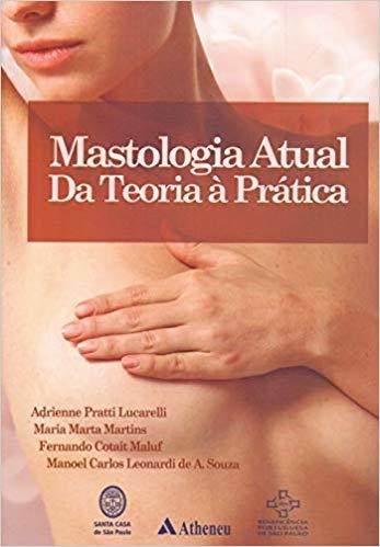 Livro Mastologia Atual Da Teoria À Prática