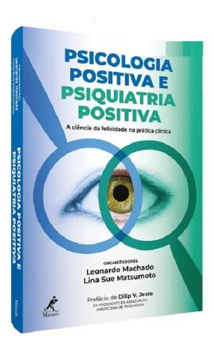 Livro Psicologia Positiva E Psiquiatria Positiva