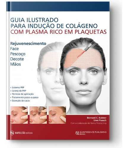 Livro Guia Ilustrado P/ Indução Colágeno Plasma Rico Em Plaquetas