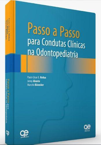 Livro Passo A Passo Para Condutas Clínicas Na Odontopediatria