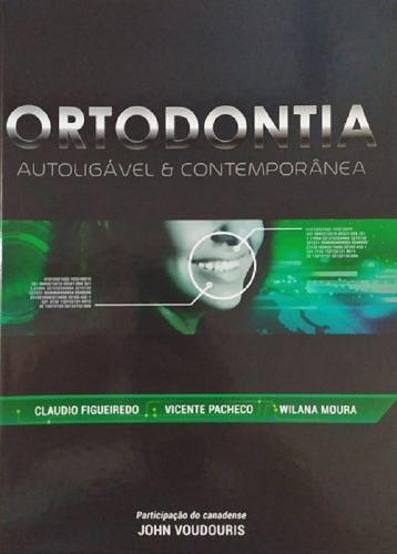 Livro Ortodontia Autoligável E Contemporânea