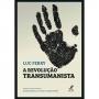 Livro A Revolução Transumanista