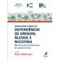 Abordagem Clínica Da Dependência De Drogas, Álcool E Nicotin