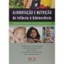Alimentação E Nutrição Da Infância À Adolescência