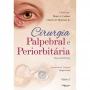 Livro Cirurgia Palpebral E Periorbitária 2 Volumes