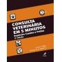 Consulta Veterinária Em 5 Minutos: Espécies Canina E Felina