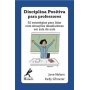 Livro Disciplina Positiva Para Professores