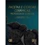 Livro Facetas E Coroas Cerâmicas Protocolos Clínicos