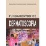 Livro Fundamentos De Dermatoscopia, Ramos E Silva