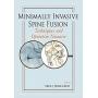 Livro Minimally Invasive Spine Fusion: Techniques And