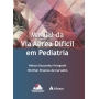 Manual da via Aérea Difícil em Pediatria