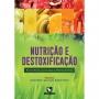 Nutrição E Destoxificação Bases Molec Para A Prática Clínica