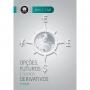 Opções Futuros e Outros Derivativos, 9ª Edição 2016