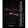 Ortodontia Objetiva - Segunda Edição - Ampliada E Revista