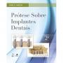 Prótese Sobre Implantes Dentais 2ª Edição - Carl Misch