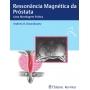 Ressonância Magnética Da Próstata Uma Abordagem Prátic