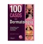 Livro s 100 Casos Em Dermatologia