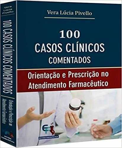 Livro 100 Casos Clínicos Comentados, 1ª Ed 2019