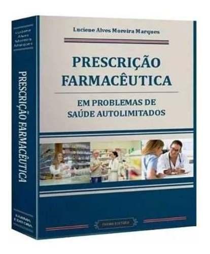Prescrição Farmacêutica E Prob De Saúde Autolimitados
