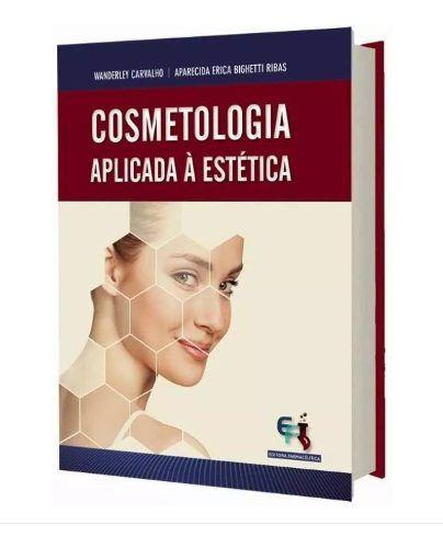 Cosmetologia Aplicada À Estética,1ª Ed 2019
