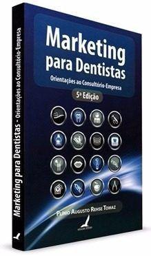 Livro Marketing Para Dentista - Orientação Ao Consultório-empresa