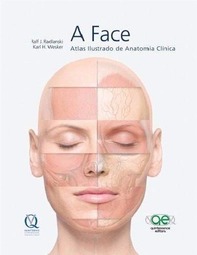 A Face Atlas De Anatomia Clinica + Guia Prático De Procedimentos com Toxina Botulínica