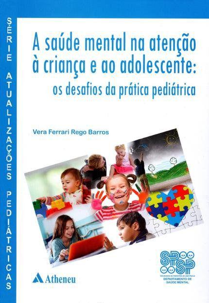 Livro A Saúde Mental Na Atenção À Criança E Ao Adolescente