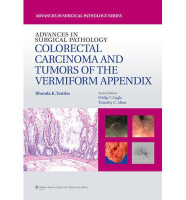 Livro Advances In Surgical Pathology. Colorectal Carcinoma And Tumors Of The Vermiform Appendix