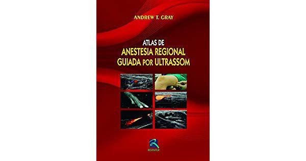 Livro Atlas De Anestesia Regional Guiada Por Ultrassom