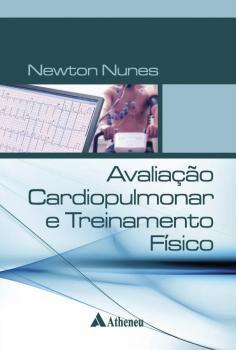 Livro Avaliação Cardiopulmonar E Treinamento Físico