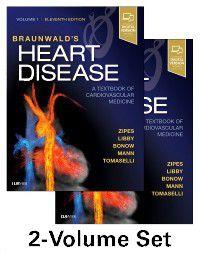 Braunwald's Heart Disease: A Textbook of Cardiovascular Medicine, 2-Volume