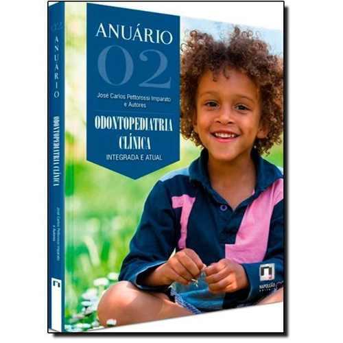 Combo Anuário Odontopediatria Clínica Integr Vol 01, 02 E 03