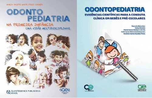 Combo Odontopediatria Na Primeira Infância E Odontopediatria Evidências Científicas
