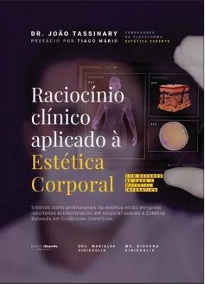 Desmistificando Assuntos Da Estética, Raciocínio Clínico Aplicado À Estética Corporal E Peelings Químicos Magistrais E Abordagens Terapêuticas