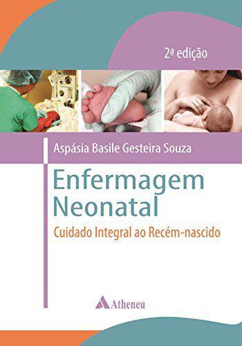 Livro Enfermagem Neonatal: Cuidado Integral ao Recém-Nascido