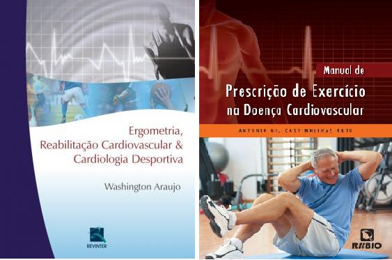 Ergometria, Reabilitação Cardiovascular e Cardiologia Desportiva e Manual de Prescrição de Exercício na Doença Cardiovascular