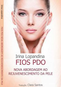 Livro Fios PDO - Nova Abordagem ao Rejuvenescimento da Pele