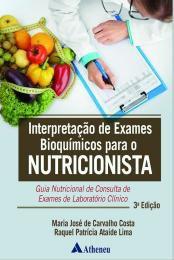 Interpretação De Exames Bioquímicos Para O Nutricionista, 3ª Ed 2020