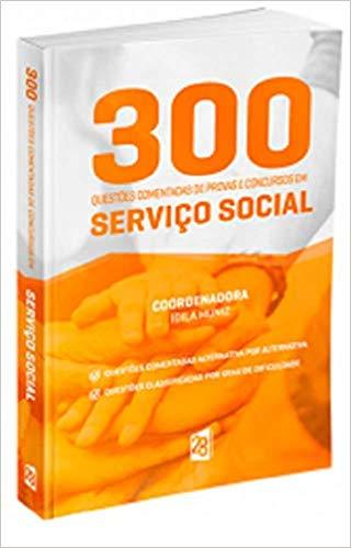 Livro 300 Questões Comentadas De Provas E Concursos Em Serviço Social Volume 1