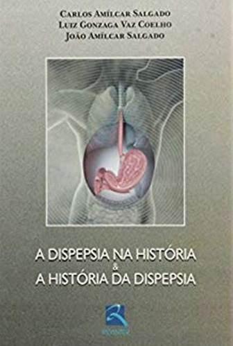 Livro A Dispepsia Na História E A História Da Dispepsia