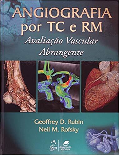 Livro Angiografia por TC e RM. Avaliação Vascular Abrangente
