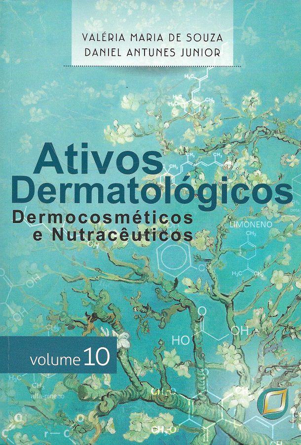 Livro Ativos Dermatológicos Dermocosméticos E Nutracêuticos Vol 10